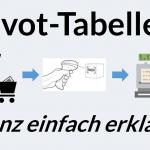 Pivot-Tabellen ganz einfach erklärt!
